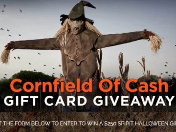 Spirit Halloween Cornfield of Cash Gift Card Giveaway – Win a $250 Spirit Halloween Gift Card