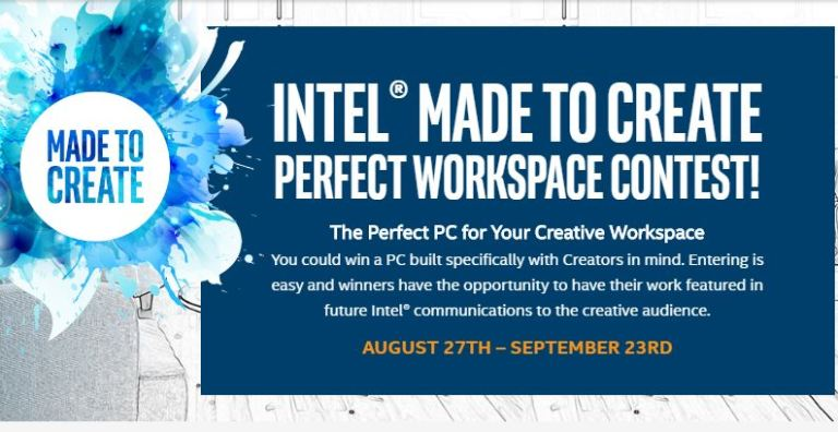 Intel Made to Create Perfect Workspace Contest 2018 – Win An Intel Creator PC