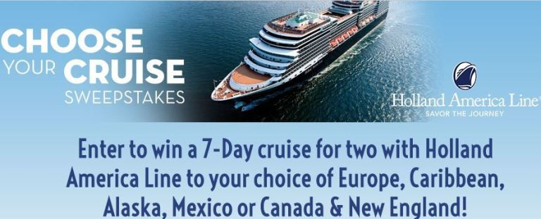 Holland America 7-Day Choose Your Cruise Sweepstakes-win One seven day Holland America Line Europe