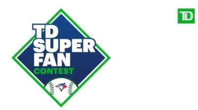 Toronto Blue Jays TD Super Fan Contest