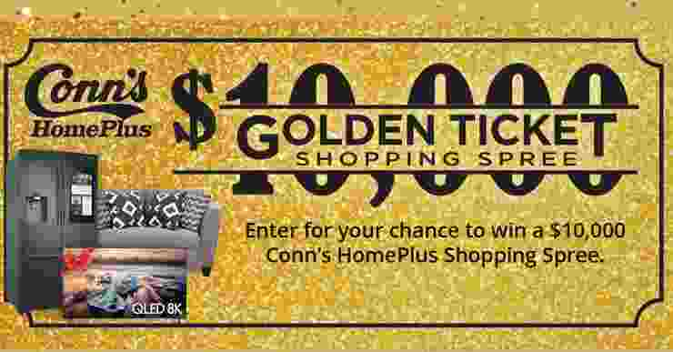 Conn's HomePlus Golden Ticket Shopping Spree Sweepstakes
