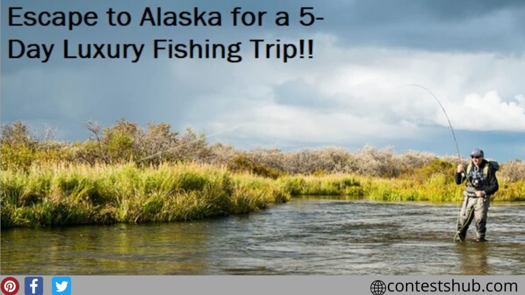 Omaze Alaska Fishing Adventure Sweepstakes