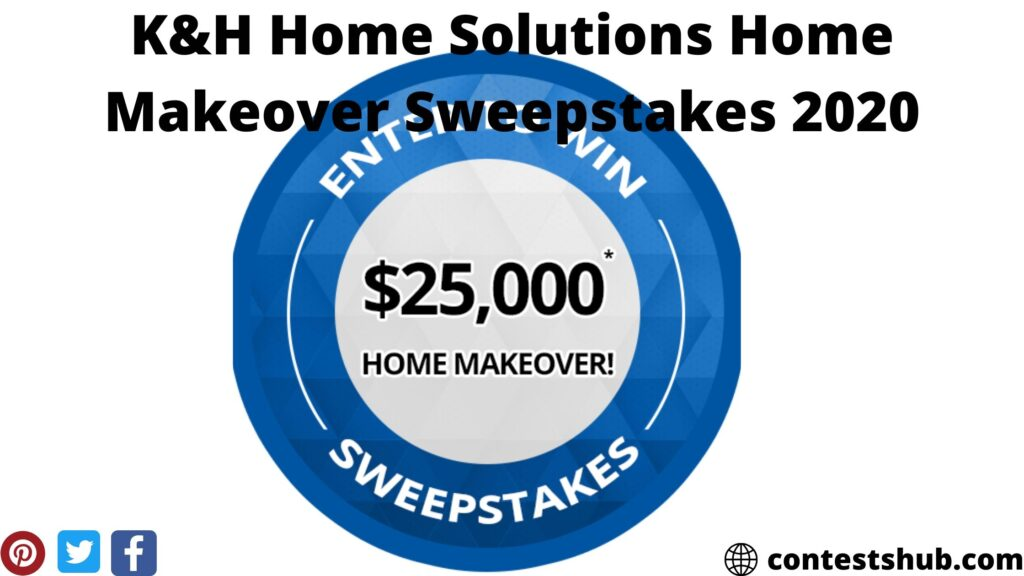 K&H Home Solutions Home Makeover Sweepstakes 2020