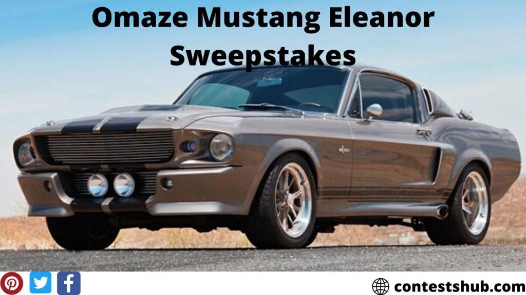 Omaze Mustang Eleanor Sweepstakes
