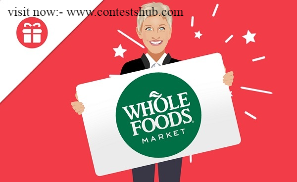 Ellen Whole Foods Gift Card Sweepstakes 2020