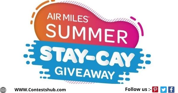 Air Miles Summer Stay-cay Giveaway Contest