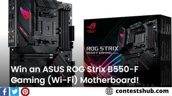 ASUS ROG Strix B550-F Gaming Motherboard Giveaway
