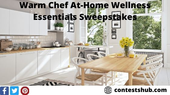 Warm Chef At-Home Wellness Essentials Sweepstakes