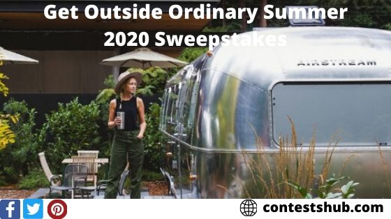 Get Outside Ordinary Summer 2020 Sweepstakes
