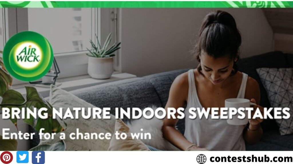 The Air Wick Bring Nature Indoors Sweepstakes
