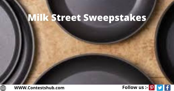 Milk Street Sweepstakes