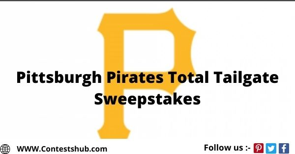 Pittsburgh Pirates Total Tailgate Sweepstakes
