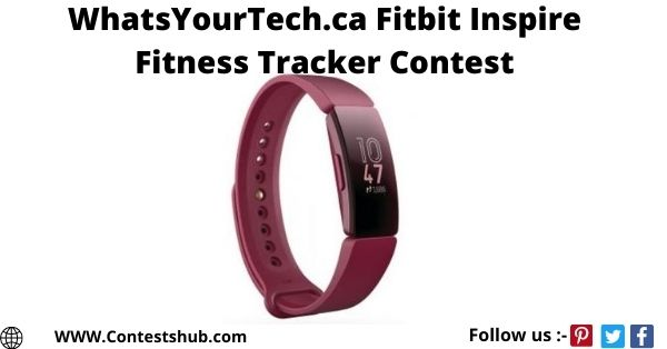 WhatsYourTech.ca Fitbit Inspire Fitness Tracker Contest
