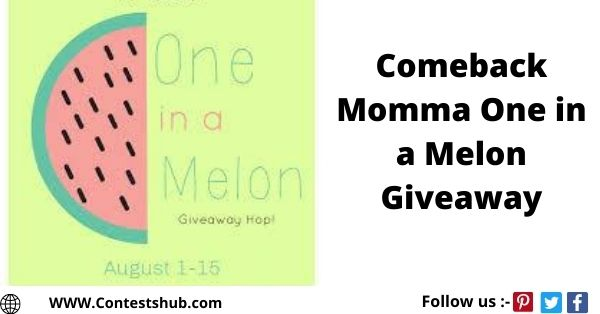 Comeback Momma One in a Melon Giveaway