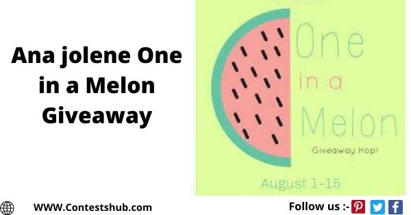 Ana jolene One in a Melon Giveaway
