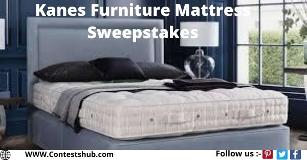 Kanes Furniture Mattress Sweepstakes