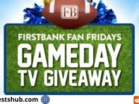 First Bank Gameday Big Ticket TV Giveaway