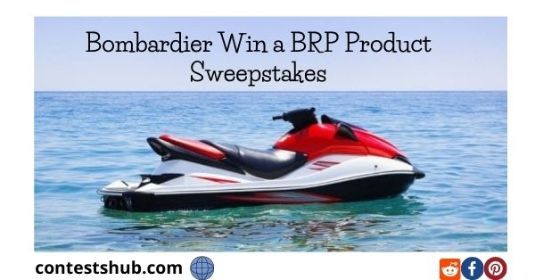 Bombardier Win a BRP Product Sweepstakes